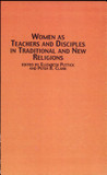 Women as Teachers and Disciples in Traditional and New Religions