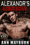Alexandr's Cherished Submissive (Submissive's Wish, #3)