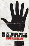 The Last Horror Novel in the History of the World