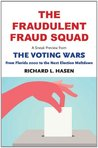"The Fraudulent Fraud Squad: Understanding the Battle Over Voter Id: A Sneak Preview from ""The Voting Wars: From Florida 2000 to the Next Election Meltdown"""