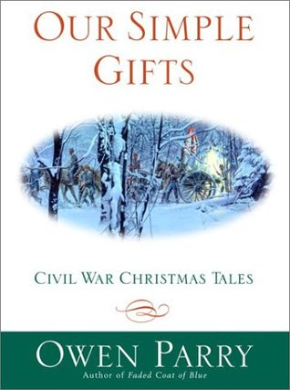 Our Simple Gifts: Civil War Christmas Tales