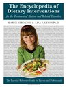 The Encyclopedia of Dietary Interventions for the Treatment of Autism and Related Disorders