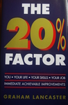 20 Per Cent Factor: You, Your Life, Your Skills, Your Job