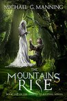 The Mountains Rise (Embers of Illeniel, #1)