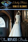 The Misplaced Bride (Boundless Billionaires #2)