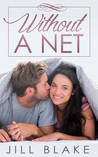 Without a Net (The Santa Monica Trilogy, #1)