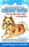 Buddy Makes a Stink (The Adventures of Buddy Love, the Naughtiest Dog in Brighton, #1)