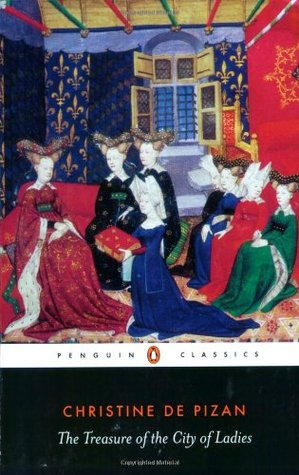 The Treasure of the City of Ladies by Christine de Pizan