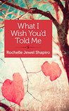 What I Wish You'd Told Me