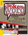 The Spoken Word Revolution (slam, hip hop & the poetry of a new generation)