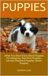 Puppies: What You Must Know About Puppies For Adoption, Pom Pom Puppies, German Shepherd Puppies, Boxer Puppies