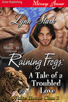 Raining Frogs: A Tale of a Troubled Love (White Horse Clan #3)