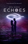 Echoes (The Dolphin Prophecy #2)