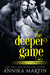 The Deeper Game (Taken Hostage by Kinky Bank Robbers, #3)