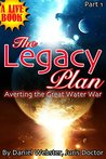The Legacy Plan: Averting the Great Water War of California (The Legacy Plan, Averting the Great Water War of California Book 1)