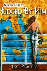 Judged by Him (Sublime Trust, #1)