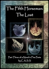 The Fifth Horseman: The Lost (Part 3 of a Novel in 5 Parts)