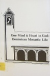 One Mind & Heart in God: Dominican Monastic Life