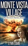 Monte Vista Village (The Survivor Diaries #1)