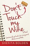 Don't Touch My Wine: Sometimes all a girl need is her trusty journal, delicious wine and MAX