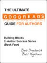 The Ultimate Goodreads Guide for Authors (Building Blocks to Author Success)