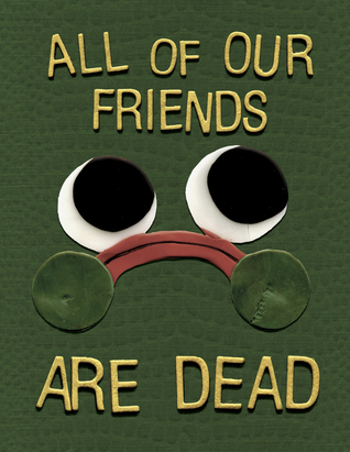 All Of Our Friends Are Dead