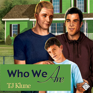 Who We Are by T.J. Klune