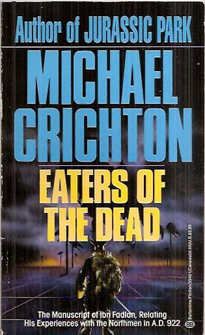 an analysis of the eaters of the dead by michael crichton The 13th warrior, aka eaters of the dead is an adventure story that inserts the real life arabic analysis characters michael crichton wrote the.