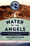 Water to the Angels by Les Standiford