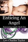 Enticing An Angel (Romancing Angels, #1)