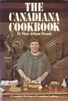The Canadiana Cookbook; A Complete Heritage Of Canadian Cooking