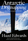 Antarctic Dognapping by Hazel Edwards