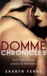 Domme Chronicles by Sharyn Ferns