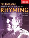 Pat Pattison's Songwriting: Essential Guide to Rhyming: A Step-by-Step Guide to Better Rhyming for Poets and Lyricists
