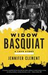 Widow Basquiat: A Love Story av Jennifer Clement