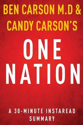 One Nation by Ben Carson M.D and Candy Carson - A 30-Minute Summary: What We Can All Do to Save America's Future
