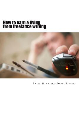 How to Earn a Living from Freelance Writing: An Introduction to Journalism with Set-By-Step Guides and Exercises That Teach the Craft