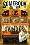 Somebody on This Bus Is Going to Be Famous!