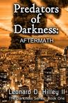 Predators of Darkness: Aftermath: Book One of the Darkness Series