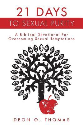 21 Days to Sexual Purity: A Biblical Devotional for Overcoming Sexual Temptations