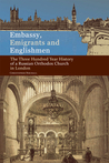 Embassy, Emigrants, and Englishmen by Christopher Birchall
