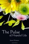 The Pulse of Hopeful Life