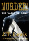 Murder! Too Close To Home (The Adventures of Gabriel Celtic #1)