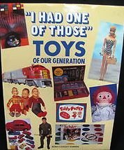 I Had One of Those: Toys of Our Generation