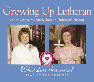 Growing Up Lutheran by Suzann Johnson Nelson