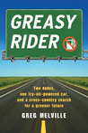 Greasy Rider: Two Dudes, One Fast-Food-Fueled Car, and a Cross-Country Trip in Search of a Greener Future