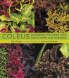 Coleus: Rainbow Foliage for Containers and Gardens