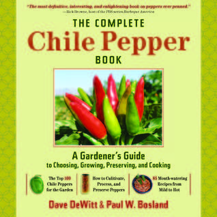 The Complete Chile Pepper Book by Dave DeWitt