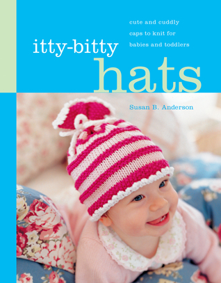 Itty-Bitty Hats by Susan B. Anderson