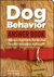 The Dog Behavior Answer Book by Arden Moore